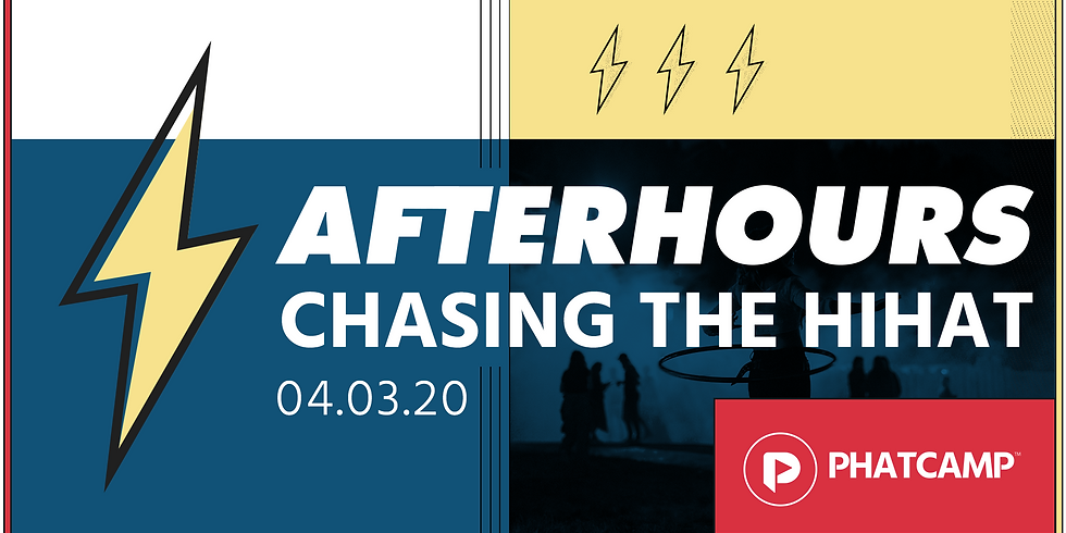 Afterhours: Chasing the Hihat