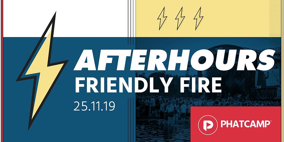 Phatcamp Afterhours: Friendly Fire