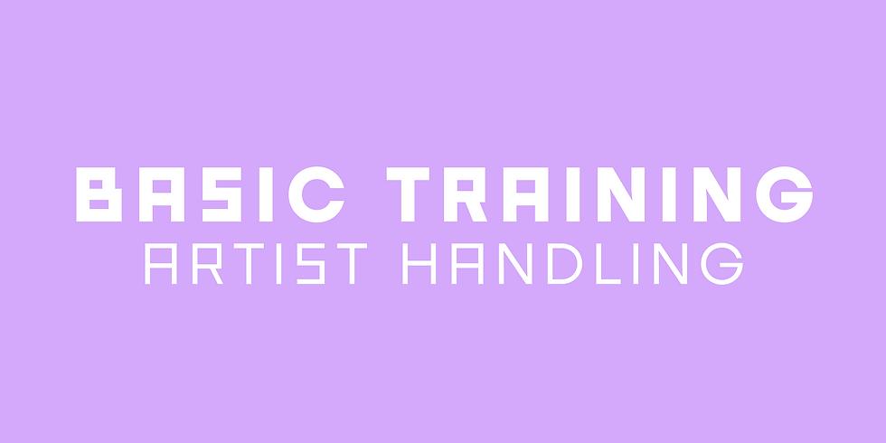 BASIC TRAINING: Artist Handling