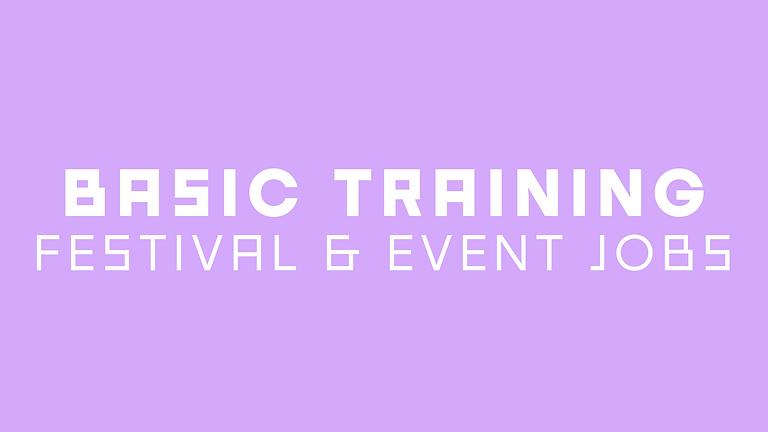 BASIC TRAINING: Festival & event jobs