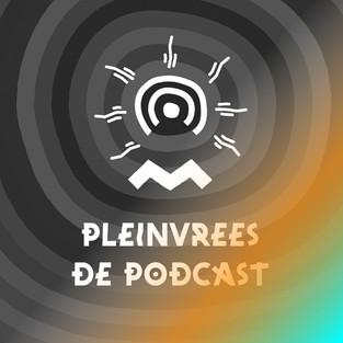 PLEINVREES DE PODCAST