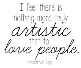 Nothing more artistic than to love peopl