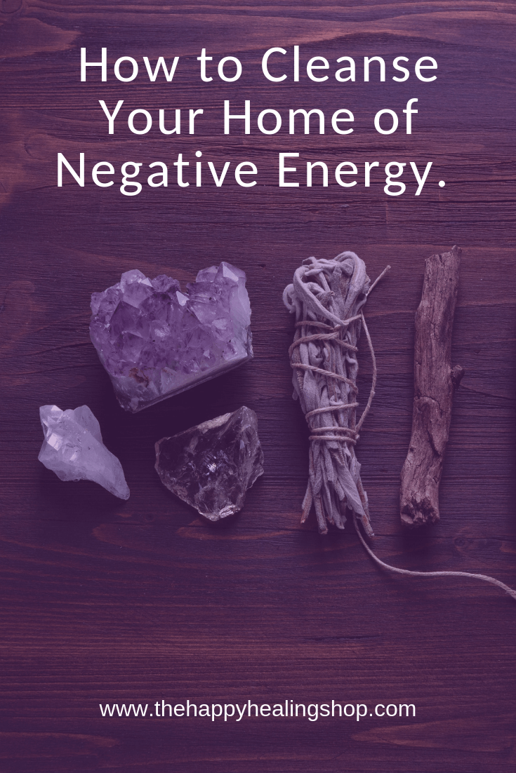 the happy healing shop cleanse home of negative energy pinterest