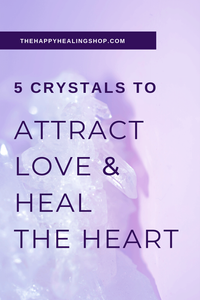 the happy healing shop pinterest crystals to attract love and heal the heart