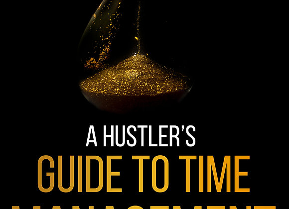 A Hustler's Guide to TimeManagement