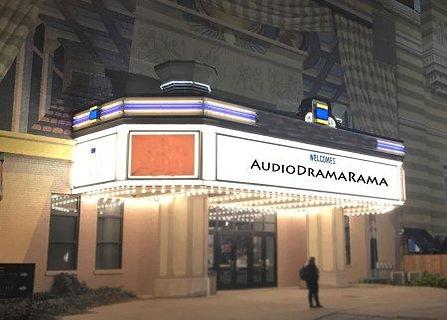 Theater marquee announcing Audio Drama Rama