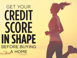 Get Your Credit Score in Shape Before Buying a Home
