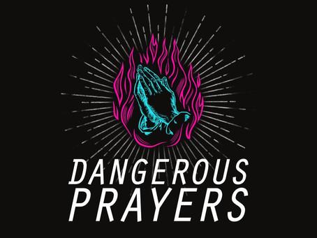 Dangerous Prayers*