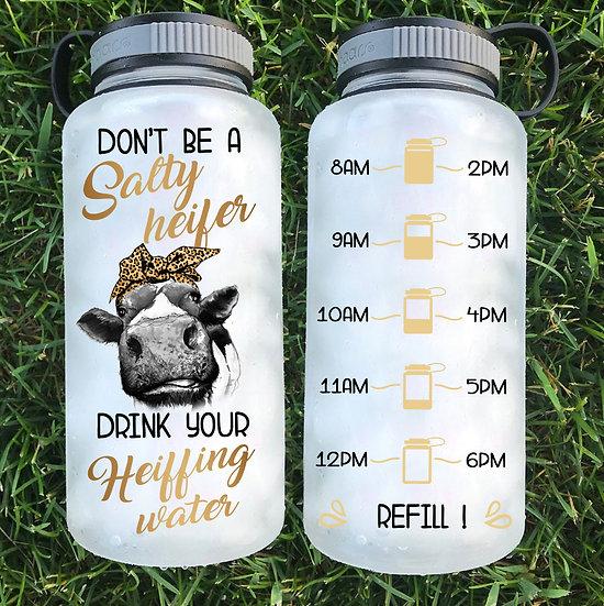 Don't Be a Salty Heifer Water Bottle   34oz