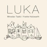 LUKA by Miroslav Tadić i Yvette Holzwarth