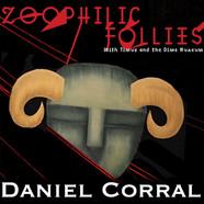 Zoophilic Follies by Daniel Corral