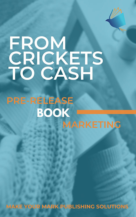 From Crickets to Cash: Pre-Release Book Marketing