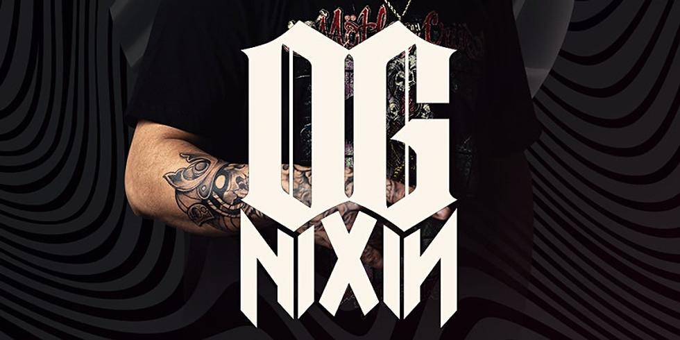 OG Nixin LIVE