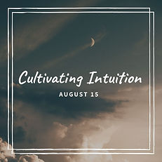 August Cultivating Intuition JPG.jpg