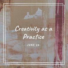 June Creativity as a Practice JPG.jpg