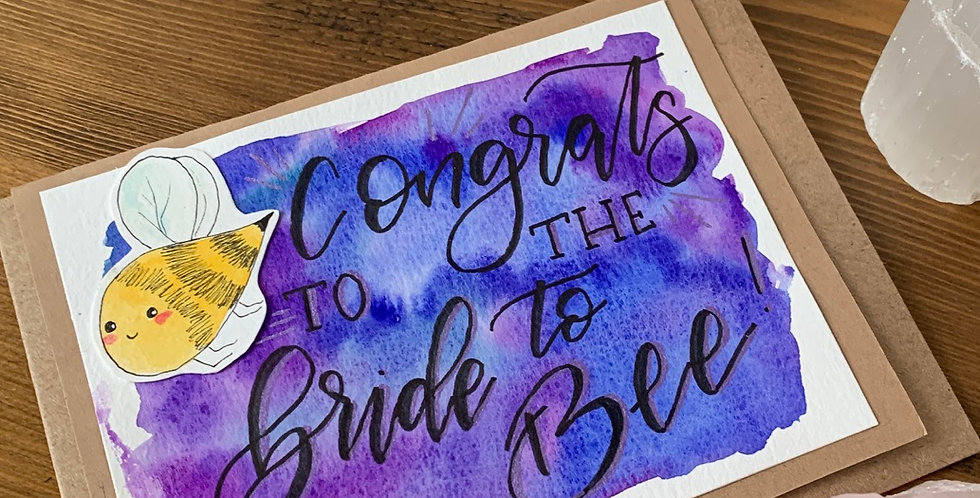 Congrats to the Bride to Bee