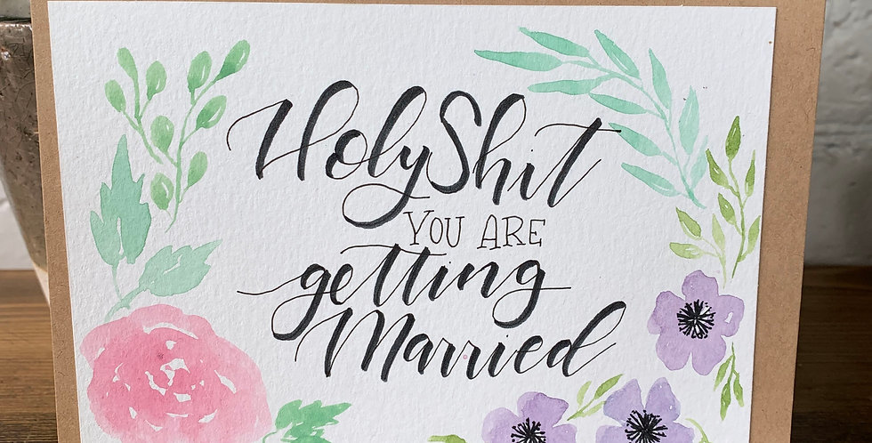 Holy Shit you are Getting Married