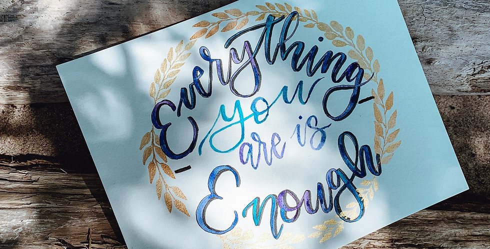 Everything you are is Enough