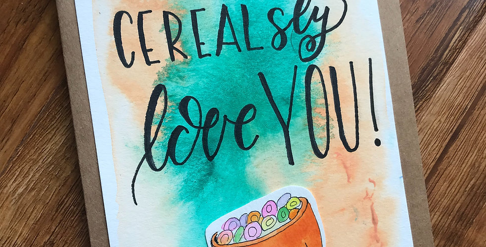 I Cereal-sly Love you
