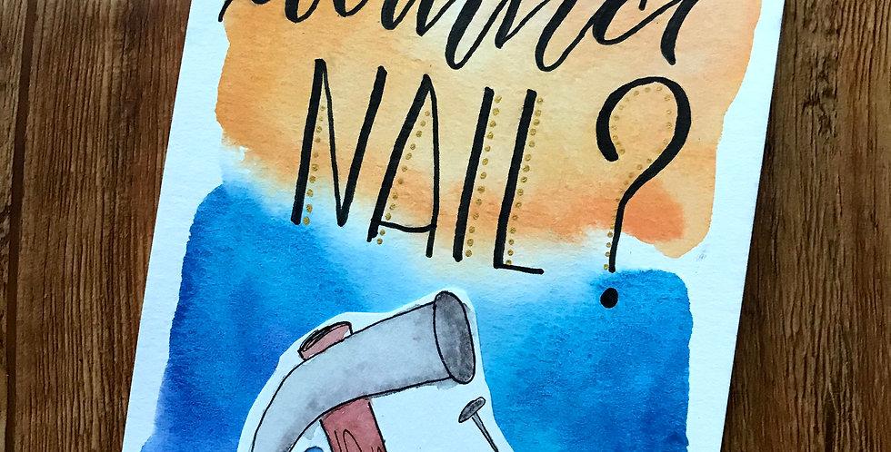 Wanna Nail ?