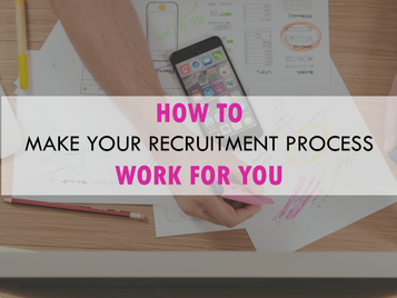How to make your recruitment process work for you