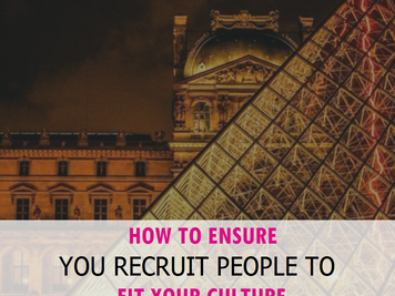 How to ensure you recruit people who fit your culture