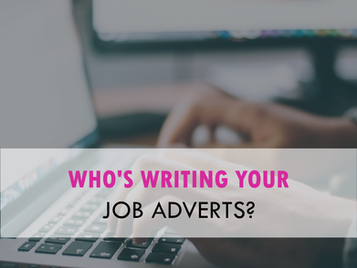 Who's writing your job adverts?
