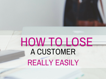 How to lose a customer really easily