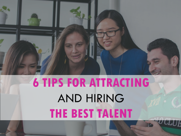 6 tips for attracting and hiring the best talent