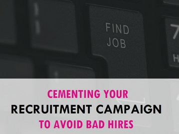 Cementing your recruitment campaign to avoid bad hires
