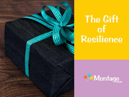The Gift of Resilience