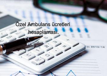 özel ambulans hesaplaması