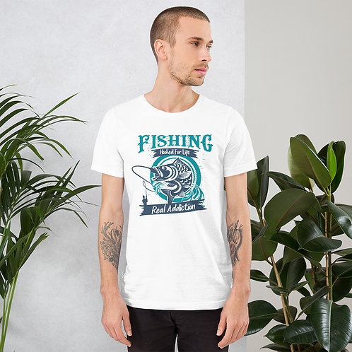 Fishing. Hooked For Life, Real Addiction - Unisex Tee