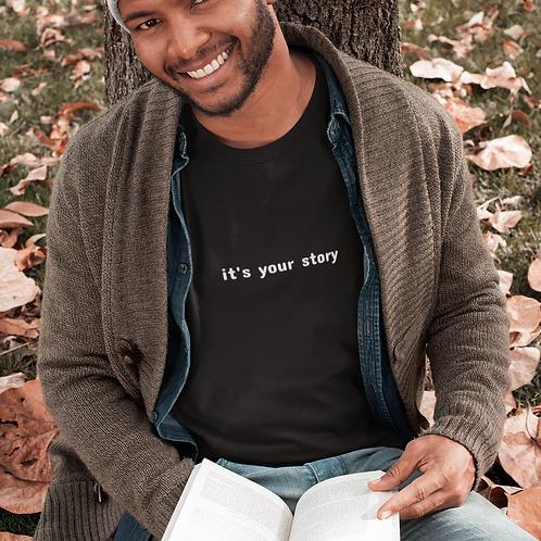 It's your story - Short-Sleeve Unisex Luxury Tee