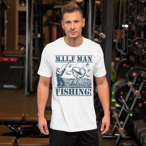 MILF Man, I Love Fishing - Unisex Tee