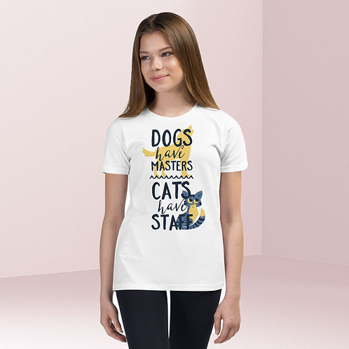 Dogs Have Masters, Cats Have Staff Unisex Tee Kids