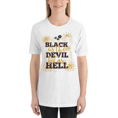 Black As The Devil, Hot As Hell Unisex Tee