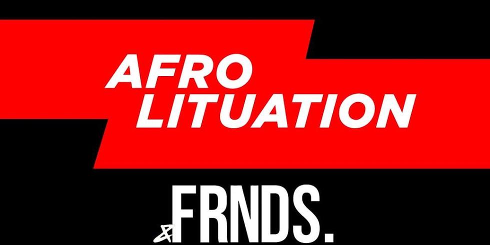 Afrolituation & FRNDS