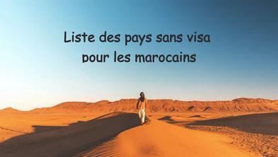 Les pays accessibles sans visa pour les Marocains