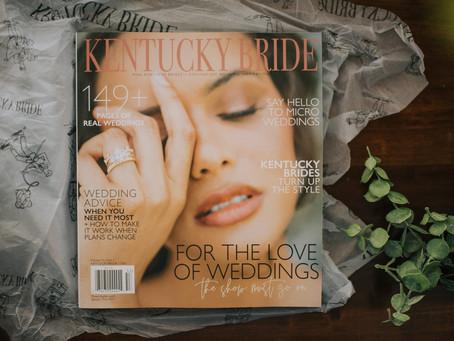 Our Double Printed Feature in Kentucky Bride Magazine | Fall 2020 | Kentucky Wedding Photographer