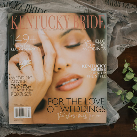 Our Double Printed Feature in Kentucky Bride Magazine | Fall 2020 | Kentucky Wedding Photographer