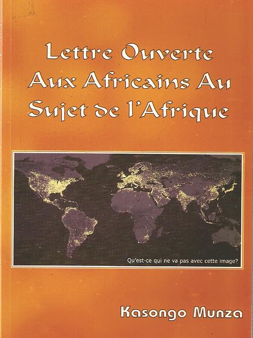 LETTRE OUVERTE AUX AFRICAINS, AU SUJET DE L'AFRIQUE