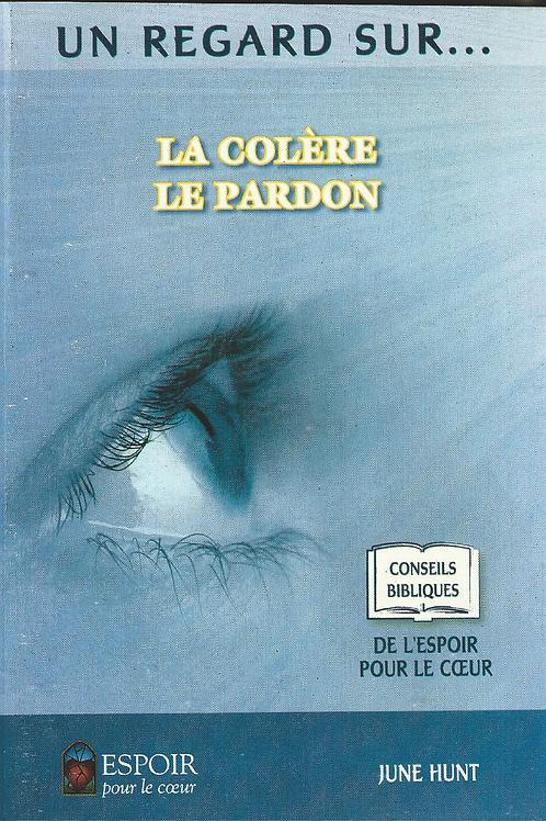 LA COLERE LE PARDON