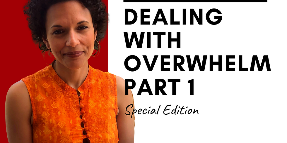 Dealing With Overwhelm - Part 1