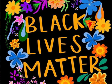 BLACK LIVES MATTER NOW AND ALWAYS