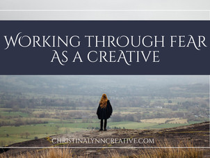 Working Through Fear As A Creative