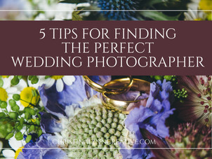 5 Tips for Finding the Perfect Wedding Photographer