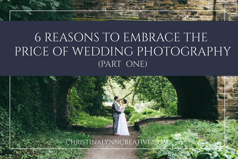 6 reasons to embrace the price of wedding photography