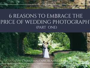 6 Reasons to Embrace the Price of Wedding Photography (Part One)