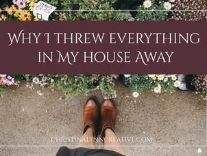 Why I Threw Everything in My House Away